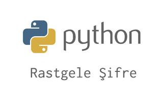 Python'da rastgele şifre üreten program yazmak