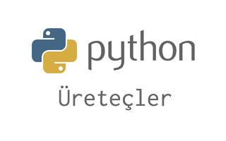 Python'da üreteçler (generators) ve yield komutu